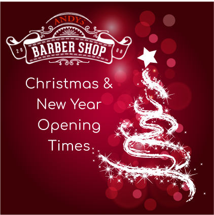 Christmas Opening Hours At Andys Barber Shop Andys Barbers
